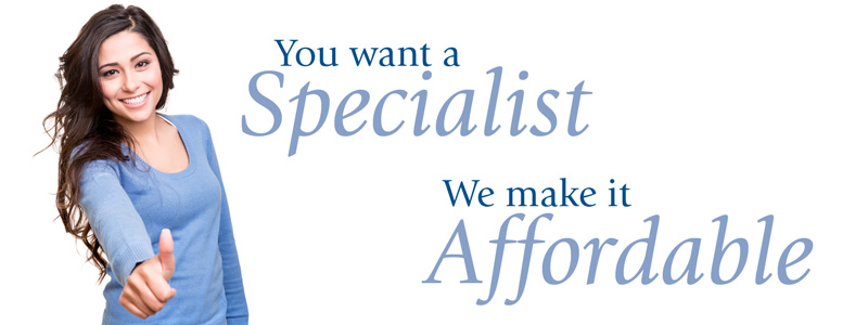 You want a specialist. We make it affordable.